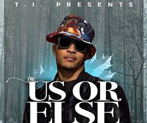 T.I. – Us or Else