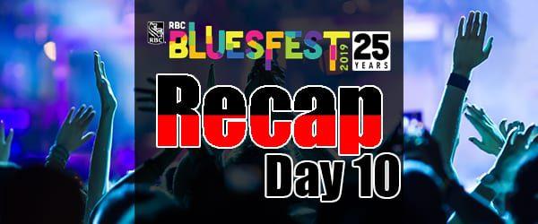 Bluesfest 2019 – Day 10