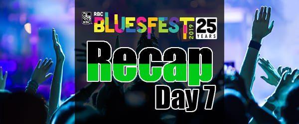 Bluesfest 2019 – Day 7