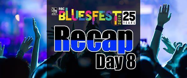 Bluesfest 2019 – Day 8