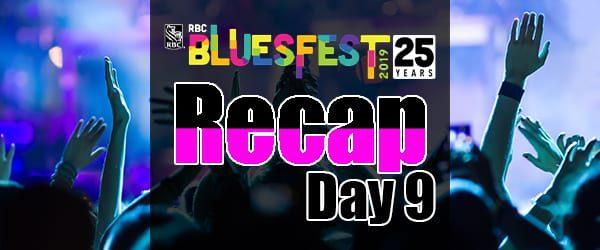 Bluesfest 2019 – Day 9