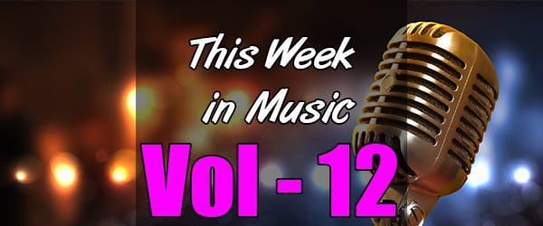 This Week in Music – Vol 12