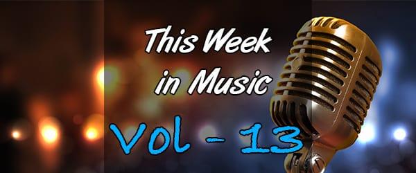 This Week in Music – Vol 13