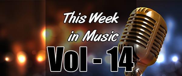 This Week in Music – Vol 14