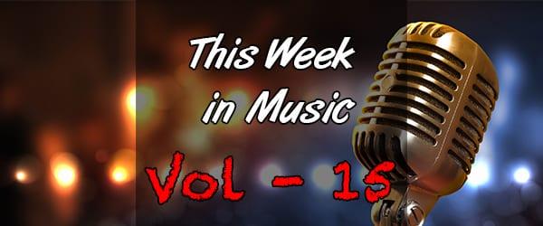 This Week in Music – Vol 15