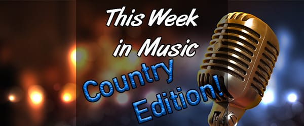 The Week in Music – Country Edition