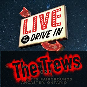 The Trews live at the Drive-in