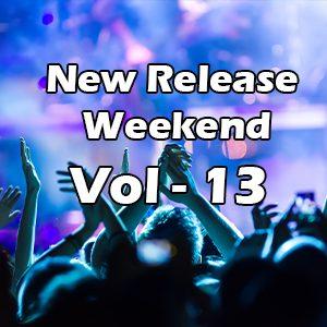 New Release Weekend – Vol 13